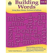 Building Words: Using Base Words, Prefixes and Suffixes Gr 3, Paperback