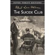 The Suicide Club, Paperback/Robert Louis Stevenson