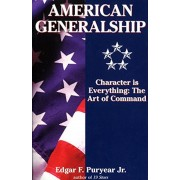 American Generalship: Character is Everything: The Art of Command, Paperback