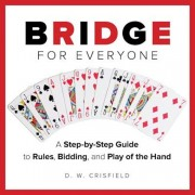 Knack Bridge for Everyone: A Step-By-Step Guide to Rules, Bidding, and Play of the Hand, Paperback/D. Crisfield