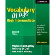 Vocabulary in Use, High Intermediate: 100 Units of Vocabulary Practice in North American English with Answers, Paperback/Michael McCarthy