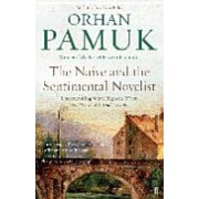 Naive and the Sentimental Novelist - Understanding What Happens When We Write and Read Novels (Pamuk Orhan)(Paperback) (9780571326136)