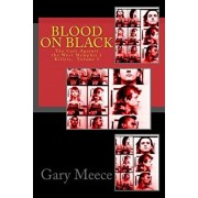 Blood on Black: The Case Against the West Memphis 3 Killers, Paperback/Gary Meece