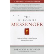The Millionaire Messenger: Make a Difference and a Fortune Sharing Your Advice, Paperback
