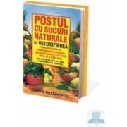 Postul cu sucuri naturale si detoxifierea - Steve Meyerowitz