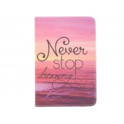 Never stop dreaming design tablethoes voor de iPad Mini 4