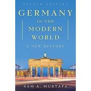 Germany in the Modern World by Sam A. Mustafa