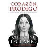 Corazon Prodigo: Una Doble Vida Rescatada y Transformada Por El Amor del Padre Perfecto, Paperback