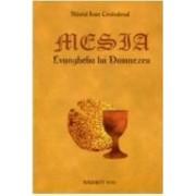 Mesia. Evanghelia Lui Dumnezeu - Sfantul Ioan Cristodoxul