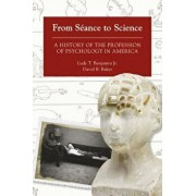 From S ance to Science: A History of the Profession of Psychology in America, Paperback/David Baker