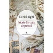 Istoria din cutia de pantofi/Daniel Vighi