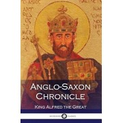 Anglo-Saxon Chronicle, Paperback/King Alfred the Great