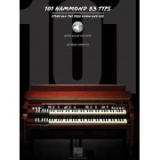 101 Hammond B-3 Tips: Stuff All the Pros Know and Use, Paperback
