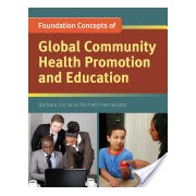 Foundation Concepts Of Global Community Health Promotion And Education (Hernandez Barbara Lorraine Michiels)(Paperback) (9780763781682)