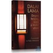 Despre fericire viata si multe altele - Dalai Lama