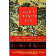 God's Chinese Son: The Taiping Heavenly Kingdom of Hong Xiuquan, Paperback/Jonathan D. Spence