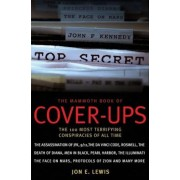 The Mammoth Book of Cover-Ups: An Encyclopedia of Conspiracy Theories, Paperback
