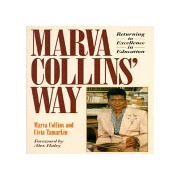 Marva Collins' Way - Returning to Excellence in Education (Collins Marva)(Paperback) (9780874775723)