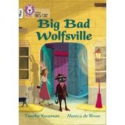 Big Bad Wolfsville. Band 10+/White Plus, Paperback/Timothy Knapman