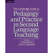 The Cambridge Guide to Pedagogy and Practice in Second Language Teaching, Paperback/Anne Burns