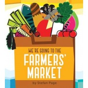 We're Going to the Farmers' Market, Hardcover