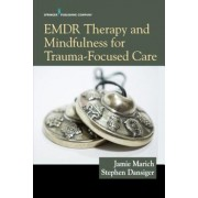 Emdr Therapy and Mindfulness for Trauma-Focused Care, Paperback