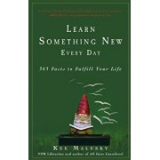 Learn Something New Every Day: 365 Facts to Fulfill Your Life, Hardcover/Kee Malesky