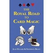 The Royal Road to Card Magic, Paperback/Jean Hugard