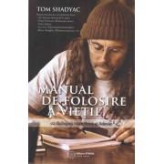 Manual de folosire a vietii - cu dialoguri intre Frica si Adevar (eBook)