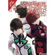 The Irregular at Magic High School, Vol. 15 (Light Novel): Ancient City Insurrection Arc, Part II, Paperback/Tsutomu Sato
