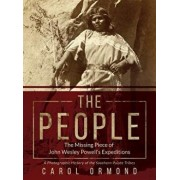 The People: The Missing Piece of John Wesley Powell's Expeditions, Hardcover/Carol Ormond