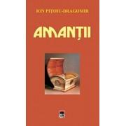 Amantii/Ion Pitoiu-Dragomir
