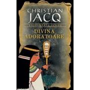 Divina Adoratoare, Razbunarea zeilor, Vol. 2/Christian Jacq
