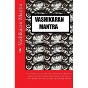 Vashikaran Mantra: Most Profound Vedic Sanskrit Divine Energy Based Hypnotism Mantras to Control, Ladies, Males, Superiors, Job, Attract, Paperback/Kumar