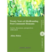 Twenty Years of (Re)Branding Post-Communist Romania