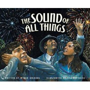 The Sound of All Things, Hardcover/Myron Uhlberg
