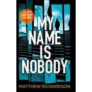 My Name Is Nobody, Hardcover/Matthew Richardson