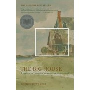 The Big House: A Century in the Life of an American Summer Home, Paperback/George Howe Colt