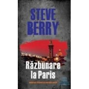 Razbunare la Paris - Steve Berry