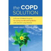 The Copd Solution: A Proven 10-Week Program for Living and Breathing Better with Chronic Lung Disease, Paperback