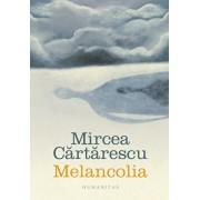 Melancolia/Mircea Cartarescu