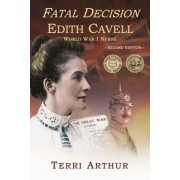 Fatal Decision: Edith Cavell, World War I Nurse, Paperback