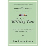 Writing Tools: 50 Essential Strategies for Every Writer, Paperback/Roy Peter Clark