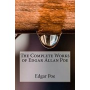 The Complete Works of Edgar Allan Poe, Paperback/Edgar Allan Poe