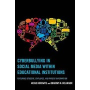 Cyberbullying in Social Media within Educational Institutions by Me...