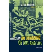 Essays on the Blurring of Art and Life: Expanded Edition, Paperback/Allan Kaprow