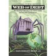Web of Debt: The Shocking Truth about Our Money System and How We Can Break Free, Paperback