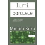 Lumi paralele. O calatorie prin creatie, dimensiuni superioare si viitorul cosmosului (eBook)