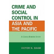 Crime and Social Control in Asia and the Pacific by Victor N. Shaw