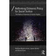 Rethinking Economic Policy for Social Justice - The Radical Potential of Human Rights (9781138829152)